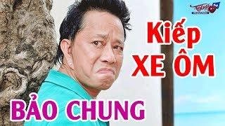 Hài Bảo Chung 2019 | KIẾP XE ÔM | Hài Hay Mới Nhất