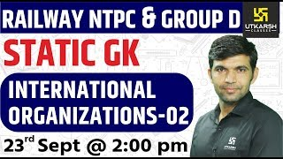 International Organizations #2 | Static GK | Railway NTPC & Group D Special | By Narendra Sir
