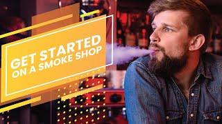 How to Start a Smoke Shop