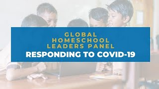 Global Homeschool Leaders Panel – Responding to COVID-19