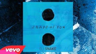 Ed Sheeran - Shape of You (DJ SNAKE remix) [Official Audio]
