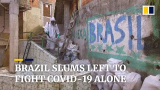Brazil's Favela Slums Left To Fight The Coronavirus Alone As Covid-19 Spread Continues In Country