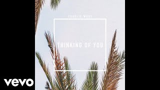Charlie Who? - Thinking of You (Audio)
