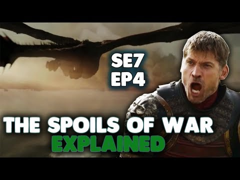 Download Game of Thrones Season 7 Episode 4 Explained | The Spoils of War
