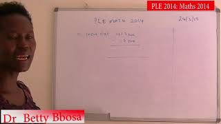 PLE MATHS 2014 Section A By Dr Betty Bbosa