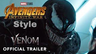 Venom Trailer (Avengers: Infinity War Style)