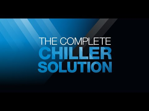 The Complete Chiller Solution