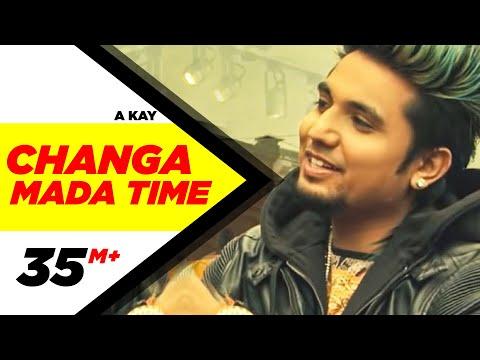 Changa Mada Time  A Kay