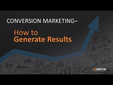 Conversion Marketing: How to Generate Results