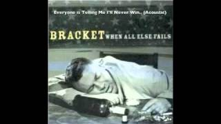 (acoustic) Bracket - Everyone is Telling Me I'll Never Win If I Fall In Love With A Girl From Marin