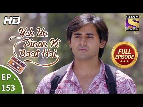 Download Yeh Un Dinon Ki Baat Hai - Ep 153 - Full Episode - 5th  April, 2018 HD Mp4 3GP Video and MP3
