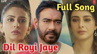 Full Song|Dil Royi Jaye|Arijit Singh|De De Pyaar De|Dil Royi Jaye Full Song|
