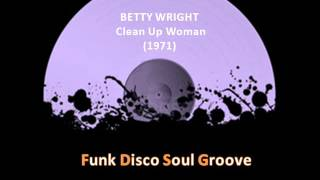 BETTY WRIGHT -  Clean Up Woman  (1971)