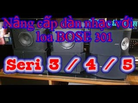 Loa bose 301 seri 5 và giải pháp nâng cấp dàn karaoke gia đình loa bose