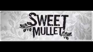 Sweet mullet - เพลงของคนโง่