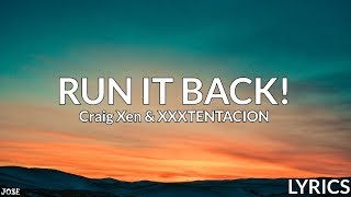 Craig Xen & XXXTENTACION   RUN IT BACK! (Lyrics)