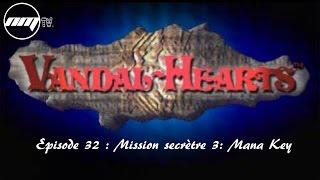 Let's Play FR - Vandal Hearts I - EP32 - Mission secrète 3 : Mana Key