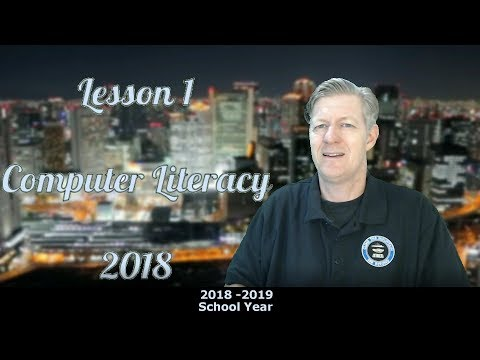 Computer Literacy Lesson 1 2018- Introduction, basics, and a note ...