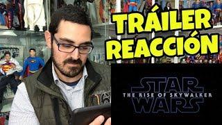 Star Wars: Episodio IX The Rise Of Skywalker – Tráiler Oficial (Reacción)