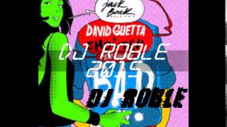David Guetta & Showtek - Bad ft. Vassy (REMIX DJ ROBLE) Tribal Power 2015