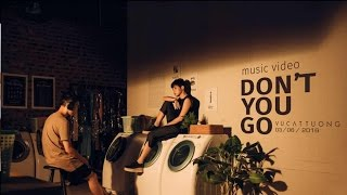 Vu Cat Tuong - Don't You Go (Official MV)