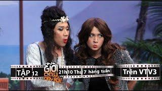 ƠN GIỜI CẬU ĐÂY RỒI 2015 | TẬP 12 - NGÔ KIẾN HUY & TRẤN THÀNH