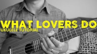What Lovers Do - Maroon 5 - Ukulele Tutorial - Chords - How To Play