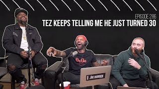 The Joe Budden Podcast - Tez Keeps Telling Me He Just Turned 30