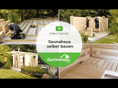 Saunahaus selber bauen: Anleitung für Sauna bauen im Garten