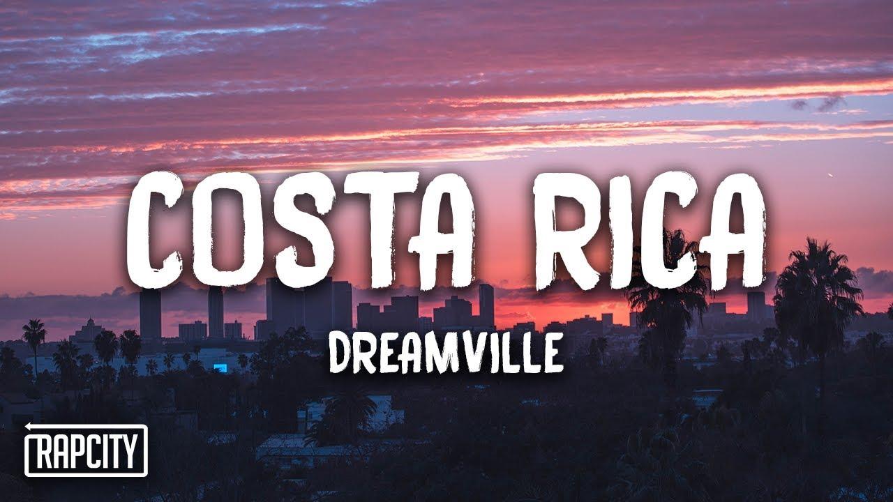 Dreamville - Costa Rica (Lyrics) - YouTube