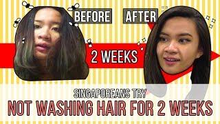 Singaporean (Girls) Try: Not Washing Hair For 2 Weeks