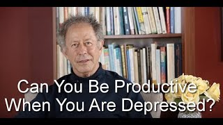 Can You Be Productive When You Are Depressed Or Anxious?