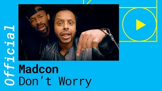 Madcon Dont Worry feat Ray Dalton Official Video
