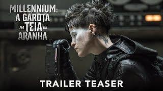 MILLENIUM: A GAROTA NA TEIA DE ARANHA   Trailer Teaser (dublado)   Em breve nos cinemas