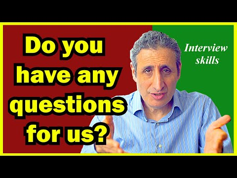 How to Answer DO YOU HAVE ANY QUESTIONS? in an interview (with many examples)