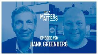 Daily Matters - Episode #50 - Hank Greenberg