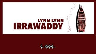 Lynn Lynn - Irrawaddy (ဧရာဝတီ)