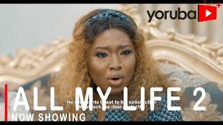 All My Life 2 Latest Yoruba Movie 2021 Drama Starring Bimpe Oyebade |Lateef Adedimeji|Muyiwa Ademola