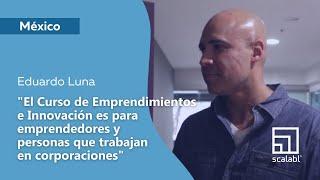 Eduardo Luna: Scalabl es para emprendedores y personas que trabajan en corporaciones