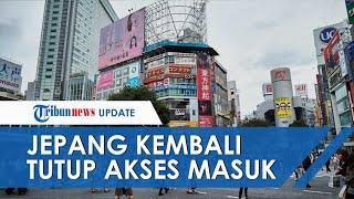 Jepang Kembali Tutup Akses Masuk untuk Indonesia dan 151 Negara dan Wilayah di Dunia
