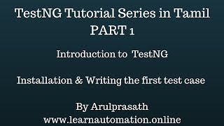 TestNG tutorial Series | Tamil | PART-1 | Introduction, Installation and Getting started