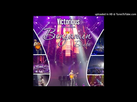Benjamin Dube – Victorious In His Presence Album