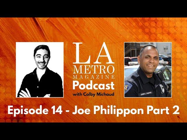 Episode 14 – Joe Philippon Part 2