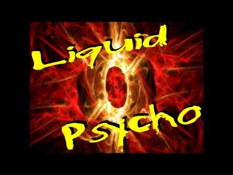 Liquid Psycho vid