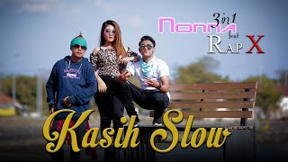 Download lagu Nonna 3in1 Feat Rap X Kasih Slow Mp3
