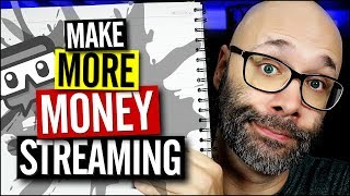 How to Make More Money Streaming