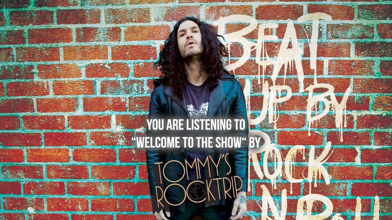 TOMMY'S ROCK TRIP - Welcome to the show
