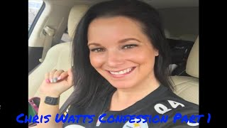 Chris Watts shortened Confession Part 1 of 2 #chriswatts #confession