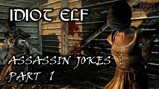 Idiot Elf in Skyrim - 040 - Assassin Jokes - Part 1
