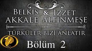 Türküler Bizi Anlatır Bölüm 2 - Belkıs Akkale - İzzet Altınmeşe #2016